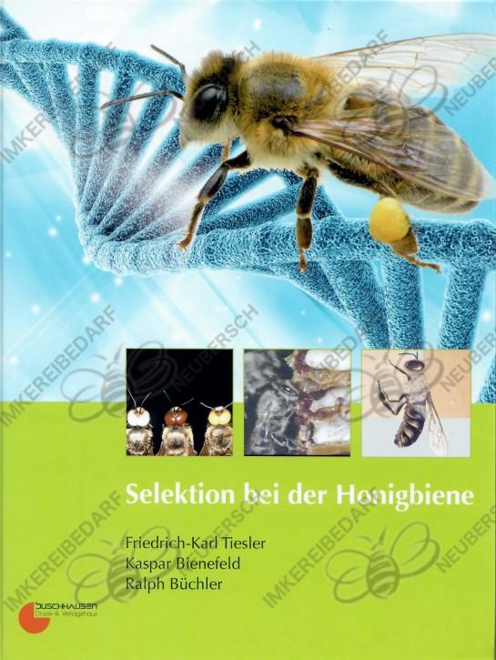 Selektion bei der Honigbiene (Tiesler, Bienefeld, Büchler)